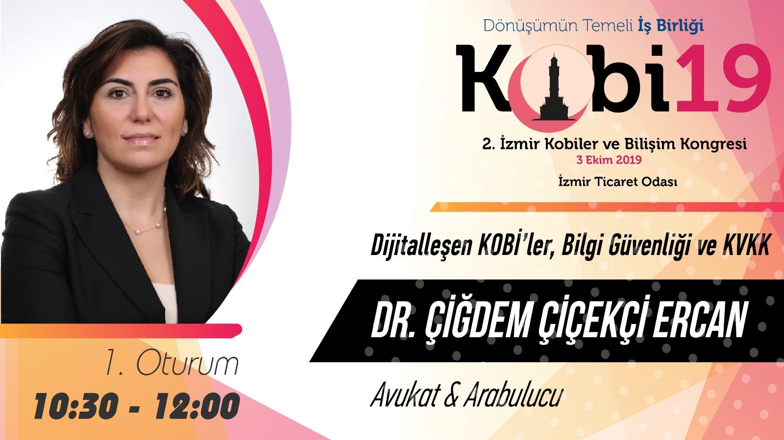 Çiğdem ÇİÇEKÇİ ERCAN - 2. İzmir Kobiler ve Bilişim Kongresi 2019