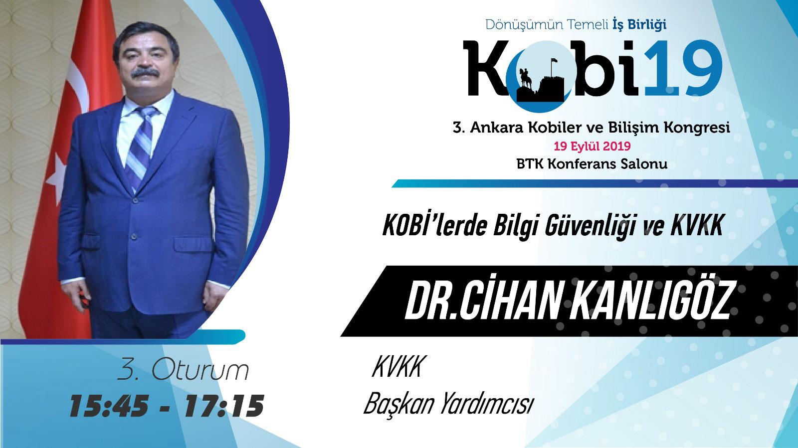 Cihan KANLIGÖZ - 3. Ankara Kobiler ve Bilişim Kongresi 2019