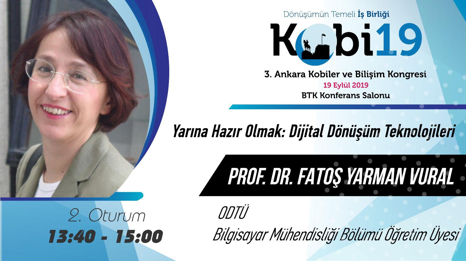 Prof. Dr. Fatoş Yarman Vural - 3. Ankara Kobiler ve Bilişim Kongresi 2019