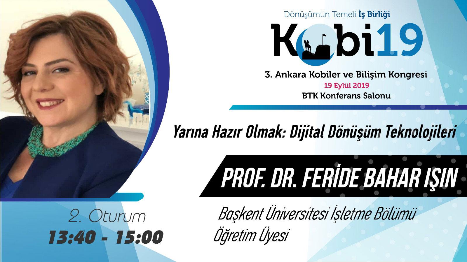 Feride Bahar IŞIN - 3. Ankara Kobiler ve Bilişim Kongresi 2019