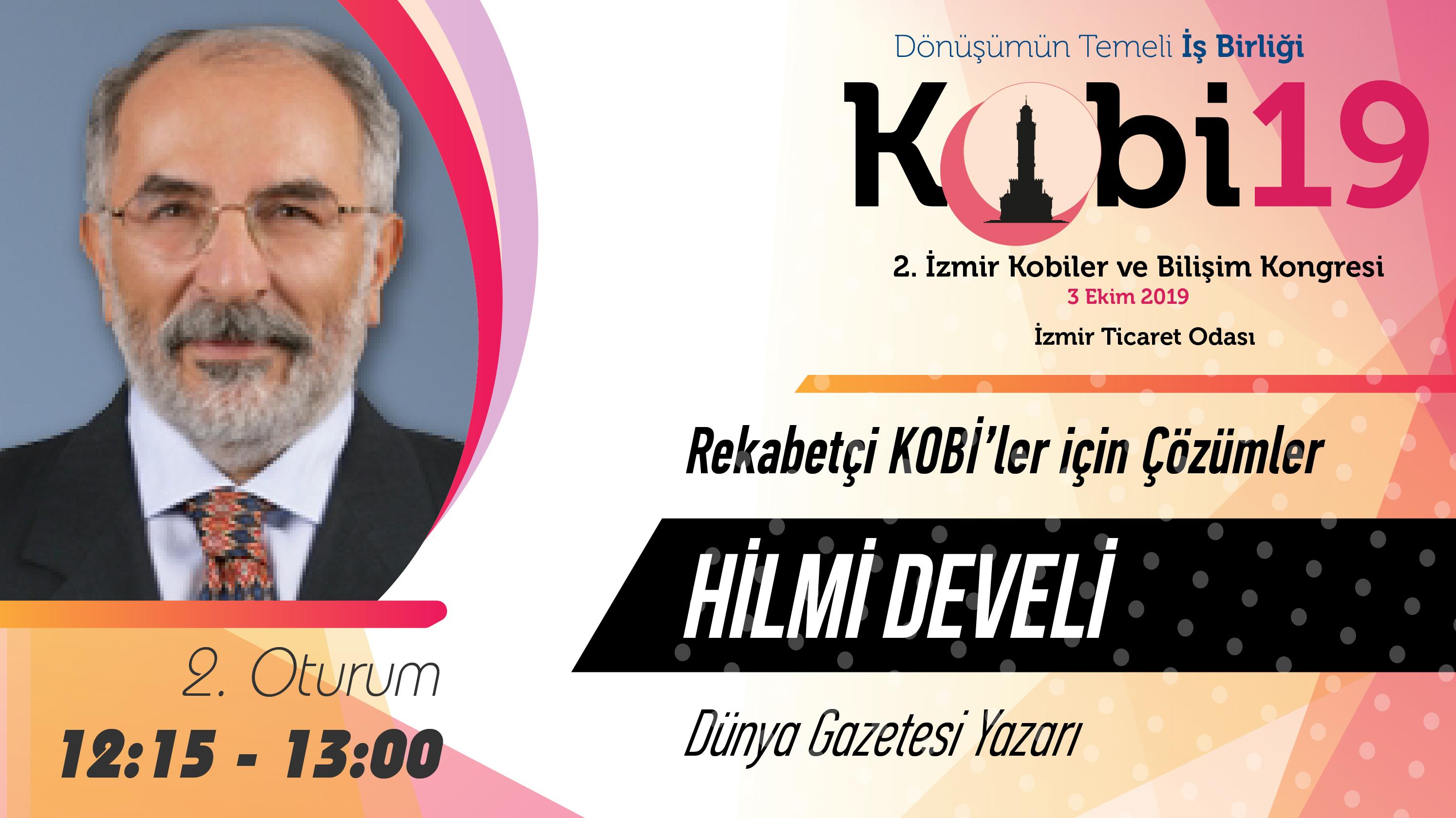 Hilmi DEVELİ - 2. İzmir Kobiler ve Bilişim Kongresi 2019