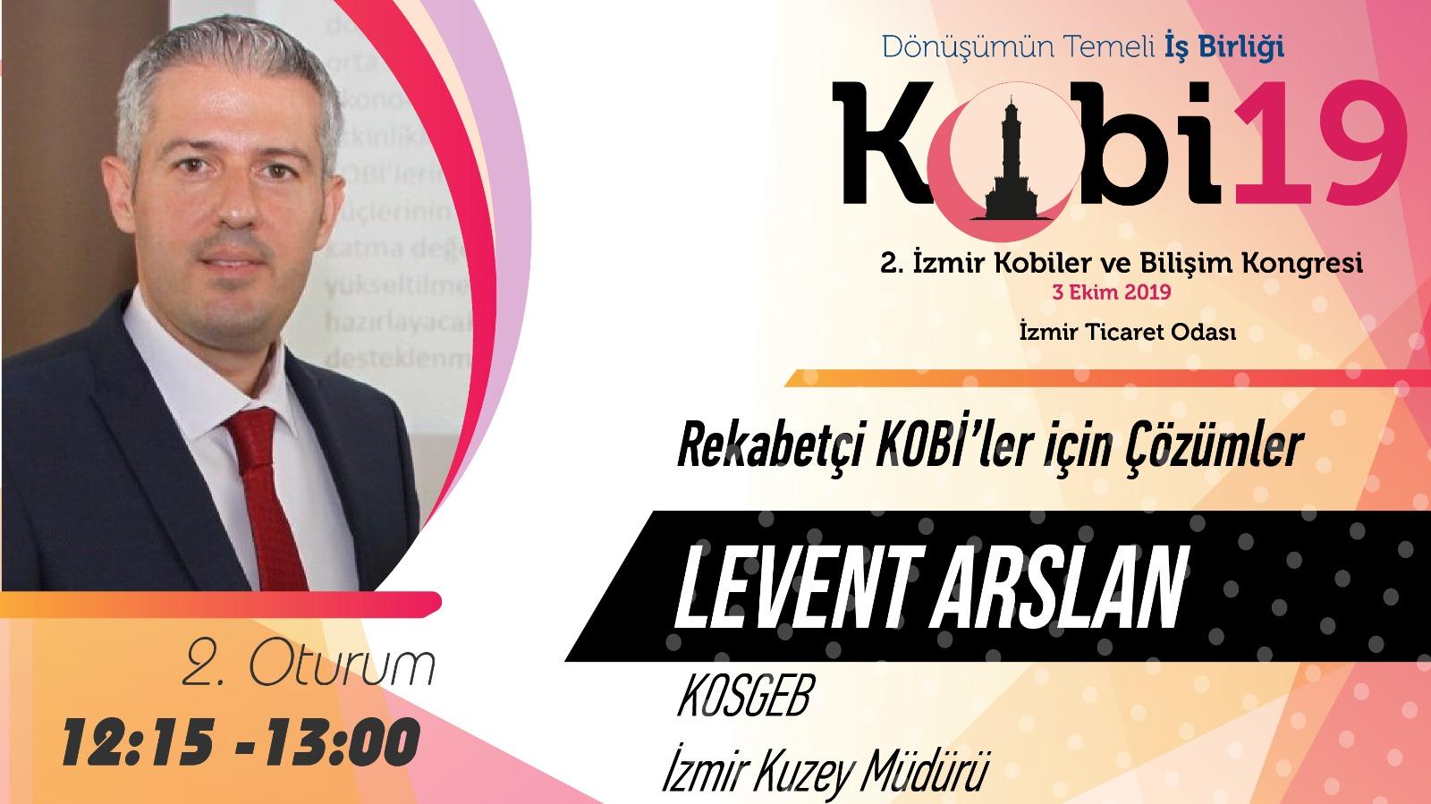 Levent ARSLAN - 2. İzmir Kobiler ve Bilişim Kongresi 2019