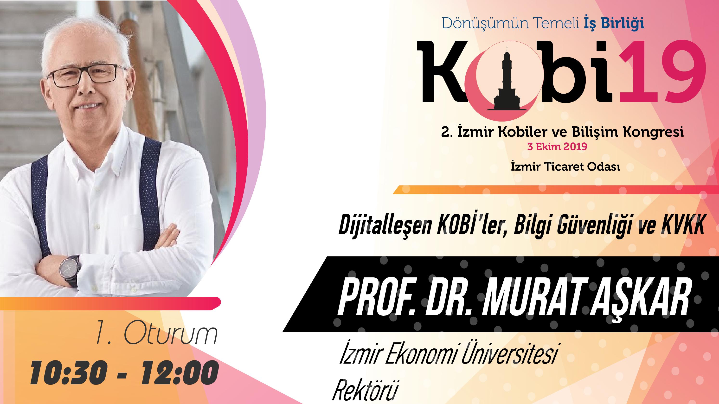 Murat AŞKAR - 2. İzmir Kobiler ve Bilişim Kongresi 2019