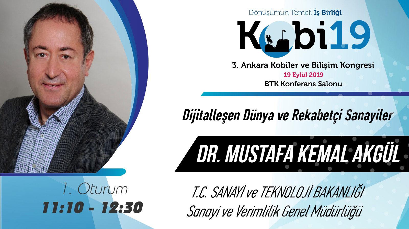 Mustafa Kemal AKGÜL - 3. Ankara Kobiler ve Bilişim Kongresi 2019