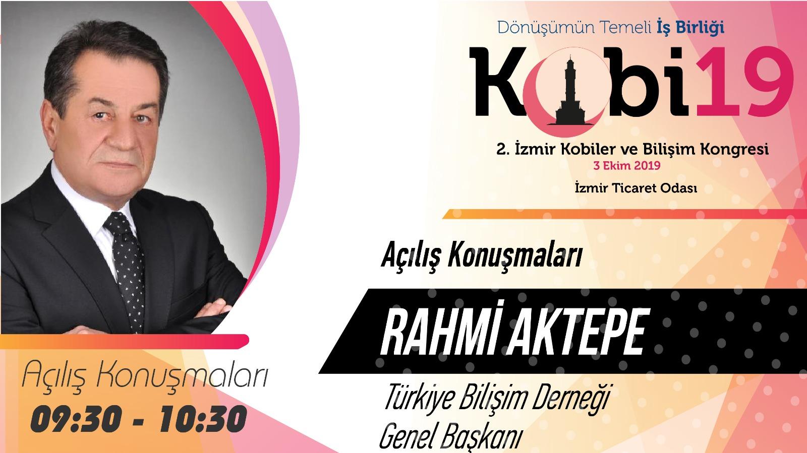 Rahmi AKTEPE - 2. İzmir Kobiler ve Bilişim Kongresi 2019