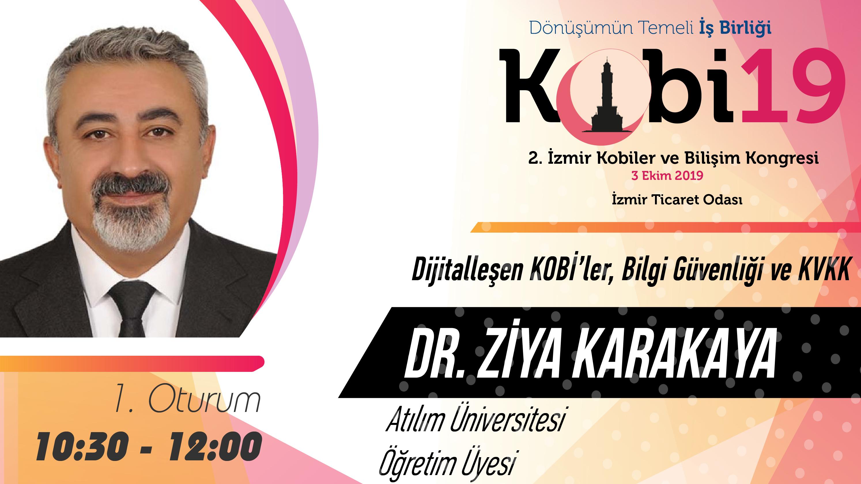 Ziya KARAKAYA - 2. İzmir Kobiler ve Bilişim Kongresi 2019